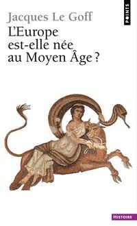 Europe est-elle née au Moyen Age