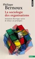 Sociologie des organisations (La) [nouvelle couverture]