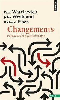 Changements: paradoxes et psychothérapies [nouvelle édition]