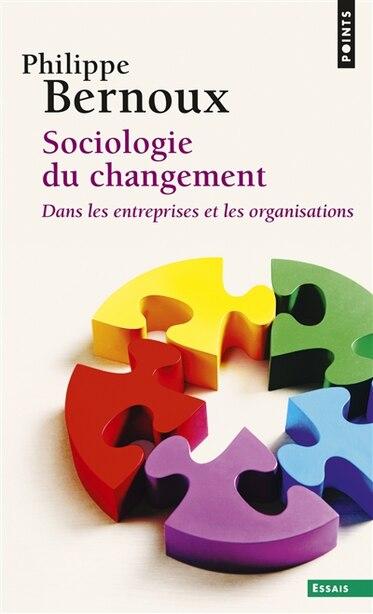 Sociologie du changement [nouvelle édition] by Philippe Bernoux
