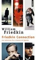 Friedkin connection: Mémoires d'un cinéaste de légende (Les)
