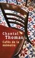 Cafés de la mémoire by Chantal Thomas