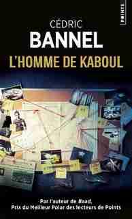 L'HOMME DE KABOUL de Cedric Bannel