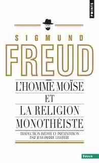 Homme Moïse et la religion monothéiste (L') [nouvelle édition] by Sigmund Freud