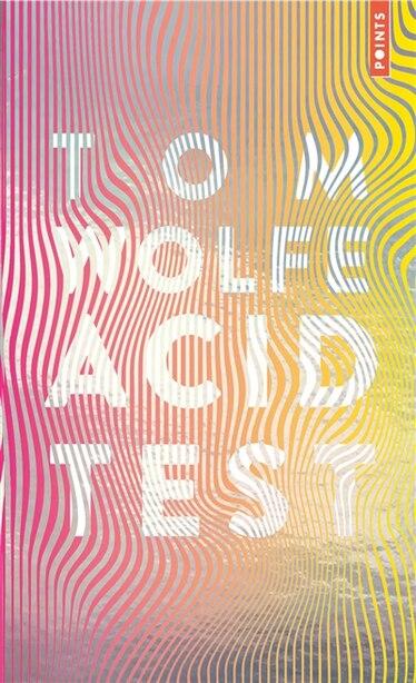 ACID TEST by Tom Wolfe