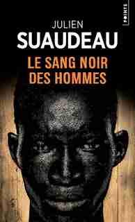 LE SANG NOIR DES HOMMES de Julien Suaudeau