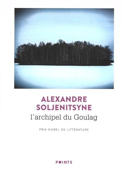 L'archipel du Goulag : 1918-1956 : essai d'investigation littéraire de ALEXANDRE SOLJENITSYNE