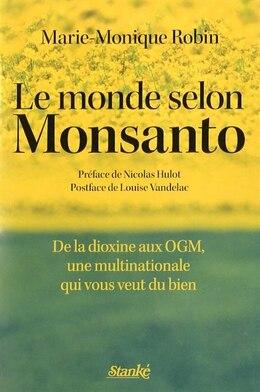 Book MONDE SELON MONSANTO -LE: De la dioxine aux OGM, une multinationale qui vous veut du bien by Marie-Monique Robin