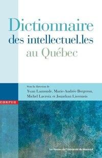 Dictionnnaire des intellectuel.les du Québec