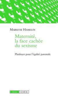 Maternité La face cachée du sexisme