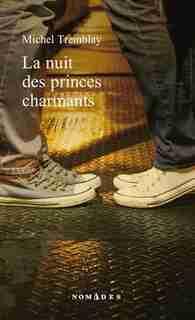 La nuit des princes charmants de Michel Tremblay