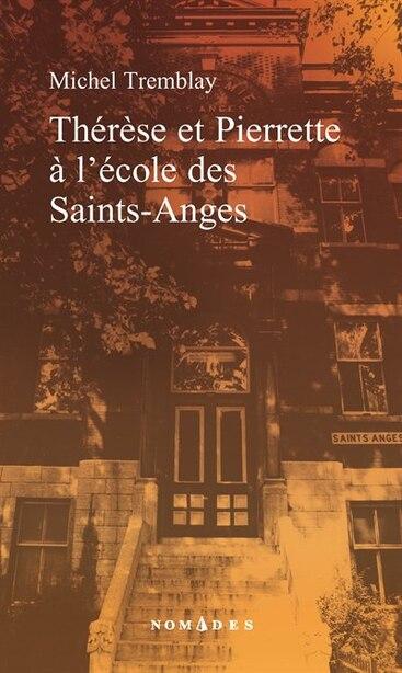 Thérèse et Pierrette à l'école des Saints Anges de Michel Tremblay