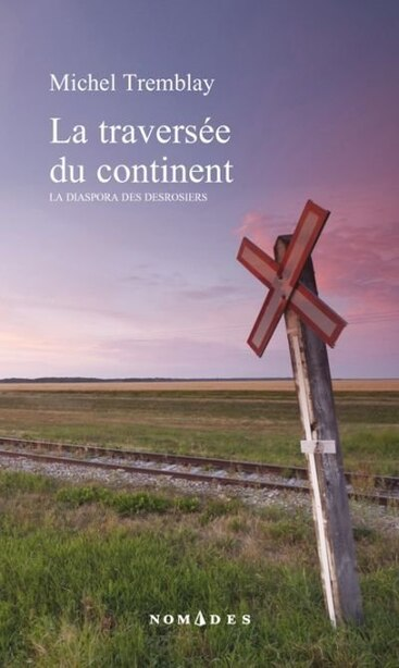 La traversée du continent by Michel Tremblay