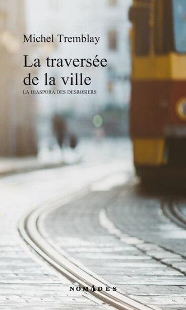 La traversée de la ville de Michel Tremblay