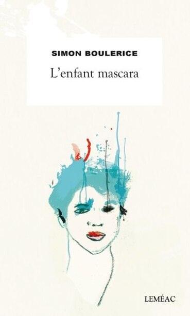 L'enfant mascara by Simon Boulerice