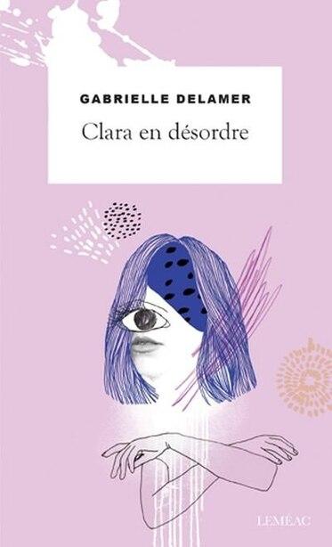 Clara En Désordre by Gabrielle Delamer