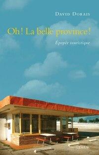 Oh! La belle province.  Epopée touristique