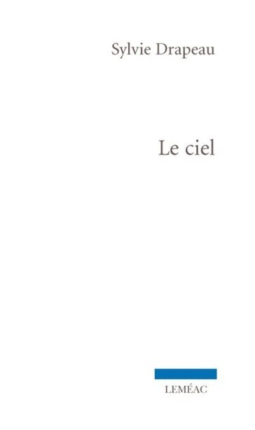 Le ciel by Sylvie Drapeau