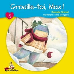 Book Grouille-toi, Max! by Danielle Simard