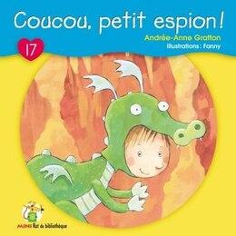 Book Coucou, petit espion by Andrée-Anne Gratton