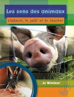Book Les sens des animaux - l'odorat, le goût et le toucher by Collectif