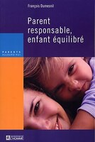 PARENT RESPONSABLE,ENFANT EQUILIBRE-NE