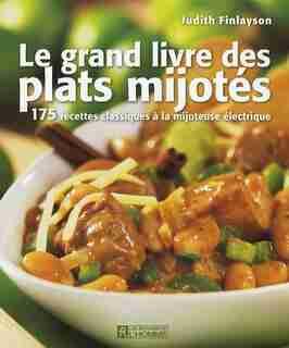 GRAND LIVRE DES PLATS MIJOTES by Judith Finlayson