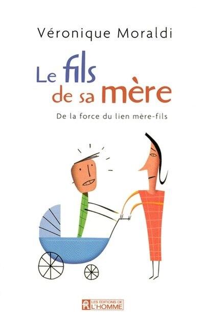 FILS DE SA MERE -LE by Véronique Moraldi