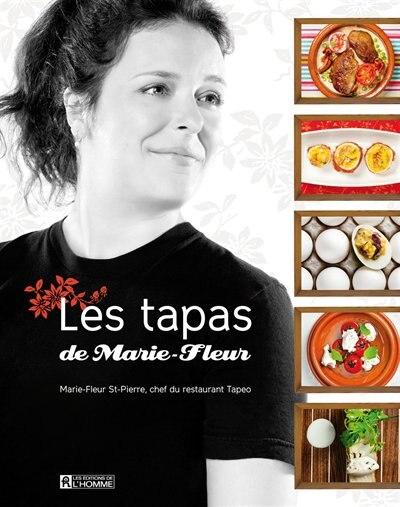 TAPAS DE MARIE-FLEUR -LES by Marie-Fleur Saint-Pierre