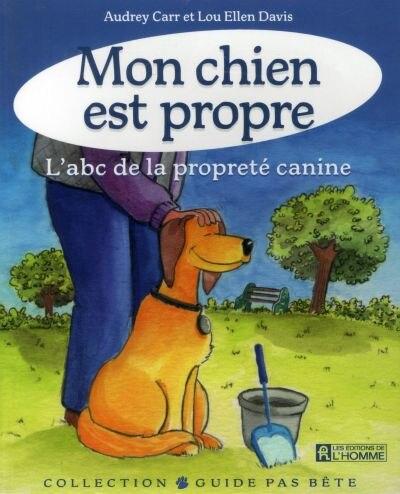 Mon Chien Est Propre -Ne by Audrey Carr