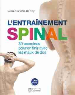 ENTRAINEMENT SPINAL DVD INCLUS -L' by Jean-François Harvey
