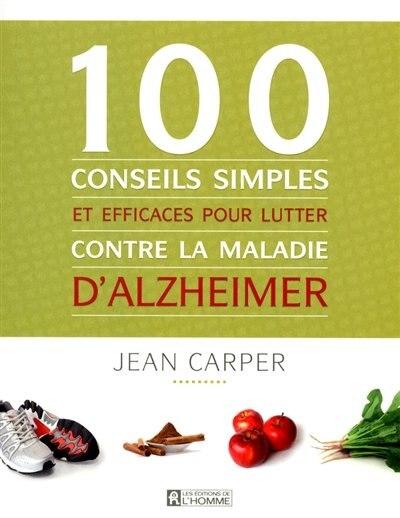 100 CONSEILS SIMPLES ET..D'ALZHEIMER by Jean Carper