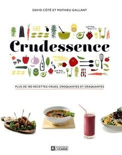 Crudessence: 100 recettes crues croquantes et craquantes