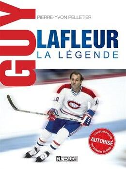 Book Guy Lafleur, la légende by Pierre-Yvon Pelletier