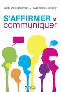 S'AFFIRMER ET COMMUNIQUER -NE by Madeleine Beaudry