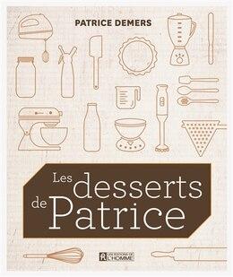 Book DESSERTS DE PATRICE -LES by Patrice Demers