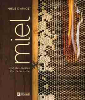 Le miel by Anicet Desrochers