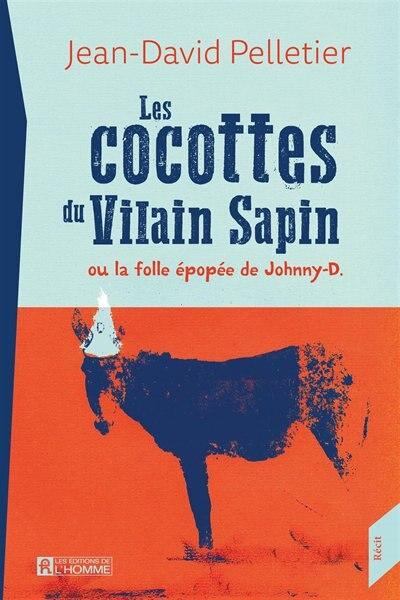 Les cocottes du vilain sapin ou la folle épopée de Johnny-D. by JEAN-DAVID PELLETIER