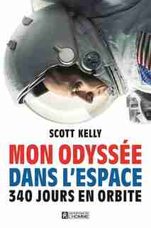 Mon odyssée dans l'espace by Scott Kelly