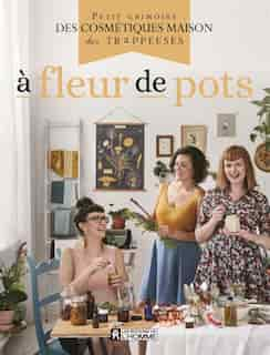 A FLEUR DE POTS de Les Trappeuses