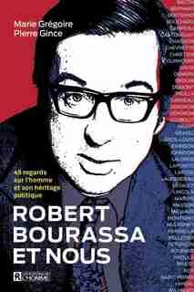 ROBERT BOURASSA ET NOUS de PIERRE GINCE