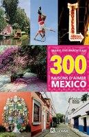 300 RAISONS D'AIMER MEXICO