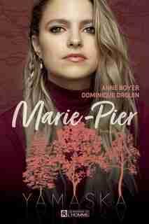 MARIE-PIER -YAMASKA de Anne Boyer