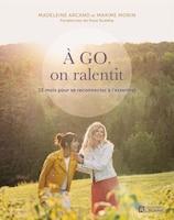 À GO, ON RALENTIT!