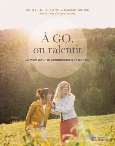 À GO, ON RALENTIT! de Madeleine Arcand