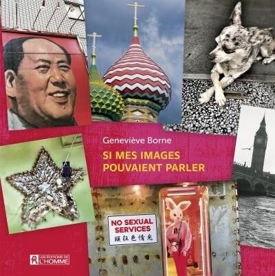 SI MES IMAGES POUVAIENT PARLER by Geneviève Borne