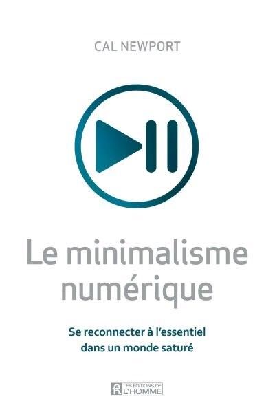 MINIMALISME NUMÉRIQUE by Cal Newport