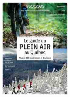 Guide du plein air au Québec de Espaces Magazine