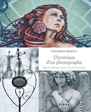 Chronique d'un photographe by François Brault