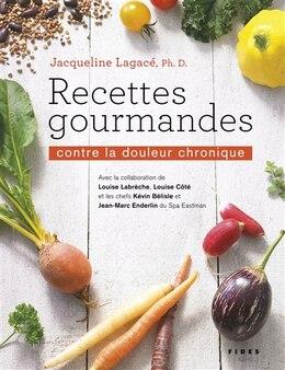 Book Recettes Gourmandes Contre La Douleur Chronique. by Jacqueline Lagacé